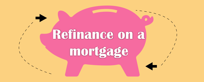 Refinance on a mortgage