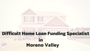 Conventional Mortgage Home Loan and Lenders in Moreno Valley
